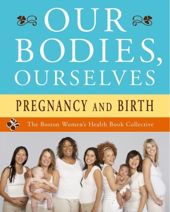 Our Bodies Ourselves: Pregnancy and Birth