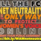 Tell the FCC: Net Neutrality is the only way to protect women's voices online